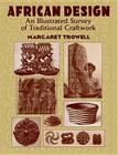 African Design: An Illustrated Survey of Traditional Craftwork Cover Image