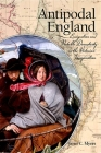 Antipodal England: Emigration and Portable Domesticity in the Victorian Imagination (SUNY Series) Cover Image