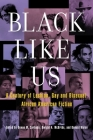 Black Like Us: A Century of Lesbian, Gay, and Bisexual African American Fiction Cover Image