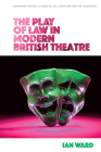 The Play of Law in Modern British Theatre Cover Image