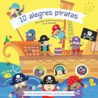 10 Alegres Piratas = 10 Pesky Pirates: A Lift-The-Flap Book Cover Image