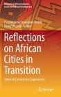 Reflections on African Cities in Transition: Selected Continental Experiences (Advances in African Economic) Cover Image