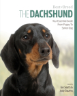 The Dachshund: Your Essential Guide from Puppy to Senior Dog (Best of Breed) Cover Image