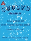 Sudoku For Adults: Kill Boredom With These Super-Sized Sudoku Puzzles Cover Image