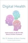 Digital Health: Understanding the Benefit-Risk Patient-Provider Framework Cover Image
