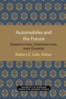 Automobiles and the Future: Competition, Cooperation, and Change (Michigan Papers in Japanese Studies #10) Cover Image