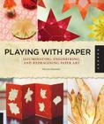 Playing with Paper: Illuminating, Engineering, and Reimagining Paper Art Cover Image