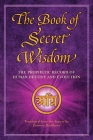 The Book of Secret Wisdom: The Prophetic Record of Human Destiny and Evolution Cover Image