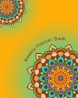 Weekly Planner Book: 8 x 10, 100 Pages, Unique Mandala Designs for Cover, Monthly, Weekly, Daily Planner, Journal, Blank book to Write in C Cover Image