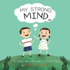 My Strong Mind III: I Set Goals and Work Hard to Deliver Them Cover Image