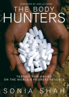 The Body Hunters: Testing New Drugs on the World's Poorest Patients Cover Image