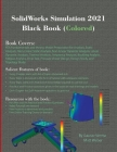SolidWorks Simulation 2021 Black Book (Colored) Cover Image