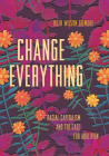 Change Everything: Racial Capitalism and the Case for Abolition Cover Image