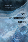 The Uncommon Tarot: (78-Card Deck and Guidebook) Cover Image