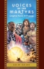 The Voices of the Martyrs, Graphic Novel Anthology: A.D. 34 - A.D. 203 Cover Image