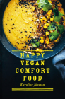 Happy Vegan Comfort Food: Simple and Satisfying Plant-Based Recipes for Every Day Cover Image