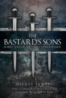 The Bastard's Sons: Robert, William and Henry of Normandy Cover Image