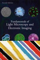 Fundamentals of Light Microscopy and Electronic Imaging Cover Image