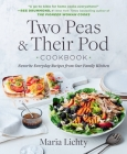 Two Peas & Their Pod Cookbook: Favorite Everyday Recipes from Our Family Kitchen Cover Image