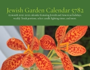 Jewish Garden Calendar 5782: 15 Month 2021-2022 Calendar Featuring Jewish and American Holidays, Weekly Torah Portions, Select Candle Lighting Time Cover Image