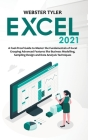 Excel 2021: A Fool-Proof Guide to Master the Fundamentals of Excel Grasping Advanced Features like Business Modelling, Sampling De Cover Image