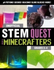 Unofficial STEM Quest for Minecrafters: Grades 3–4 (STEM for Minecrafters) Cover Image