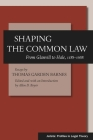 Shaping the Common Law: From Glanvill to Hale, 1188-1688 (Jurists: Profiles in Legal Theory) Cover Image