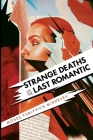 Strange Deaths of the Last Romantic Cover Image