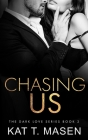 Chasing Us (Dark Love #2) Cover Image