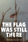 The Flag Was Still There Cover Image