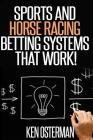 Sports and Horse Racing Betting Systems That Work! Cover Image