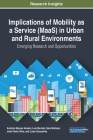 Implications of Mobility as a Service (MaaS) in Urban and Rural Environments: Emerging Research and Opportunities Cover Image