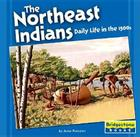 The Northeast Indians: Daily Life in the 1500s Cover Image