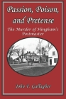 Passion, Poison, and Pretense: The Murder of Hingham's Postmaster Cover Image