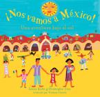 Nos Vamos A Mexico!: Una Aventura Bajo el Sol Cover Image