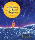 The Beggar King and the Secret of Happiness: A True Story Cover Image