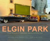Elgin Park: Visual Memories of Midcentury America at 1/24th Scale Cover Image