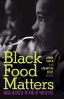 Black Food Matters: Racial Justice in the Wake of Food Justice Cover Image