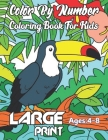 Color By Number Coloring Book For Kids: Coloring Book for Kids Ages 4-8 - Great Gift For Boys & Girls Cover Image