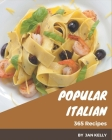 365 Popular Italian Recipes: An Italian Cookbook to Fall In Love With Cover Image