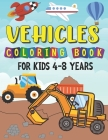 Vehicles Coloring Book For Kids 4-8 years: First doodle book for kids with tractor, excavator, truck, fire department, police and many other cars Cover Image
