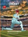 Cricket Färben und Scherenkenntnisse Aktivitätsbuch: Ein lustiges Arbeitsbuch zum Ausmalen, Ausschneiden und Einfügen für Kinder - Schöne Sammlung von Cover Image