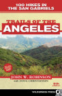 Trails of the Angeles: 100 Hikes in the San Gabriels [With Map] Cover Image