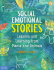 Social Emotional Stories: Lessons and Learning from Plants and Animals (Free Spirit Professional™) Cover Image