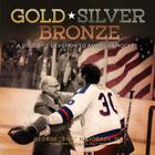 Gold, Silver, Bronze: A Doctor's Devotion to American Hockey Cover Image