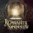 Remnants of Tomorrow Lib/E (Ashes Trilogy) Cover Image