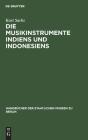 Die Musikinstrumente Indiens Und Indonesiens: Zugleich Eine Einführung in Die Instrumentenkunde Cover Image