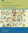 Transformations of Lamarckism: From Subtle Fluids to Molecular Biology (Vienna Series in Theoretical Biology) Cover Image