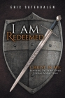 I Am Redeemed: Christ in Me: Finding Victory Over Sexual Addiction Cover Image