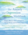 The Anxiety and Depression Workbook: Simple, Effective CBT Techniques to Manage Moods and Feel Better Now Cover Image
